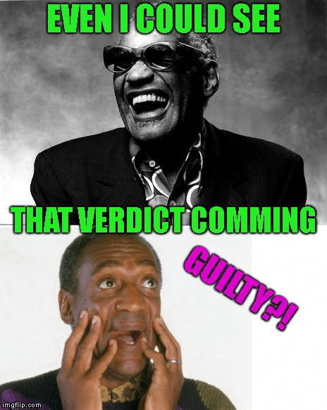 Bill Cosby Just Pudding Popped In His Pants | EVEN I COULD SEE THAT VERDICT COMMING GUILTY?! | image tagged in bill cosby,pervert,predator,guilty,metoo,trial | made w/ Imgflip meme maker