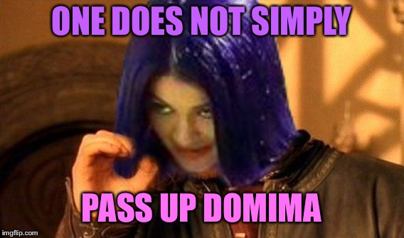 Kylie Does Not Simply | ONE DOES NOT SIMPLY PASS UP DOMIMA | image tagged in kylie does not simply | made w/ Imgflip meme maker
