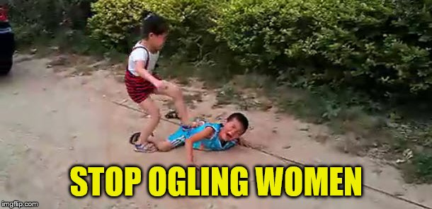 STOP OGLING WOMEN | made w/ Imgflip meme maker