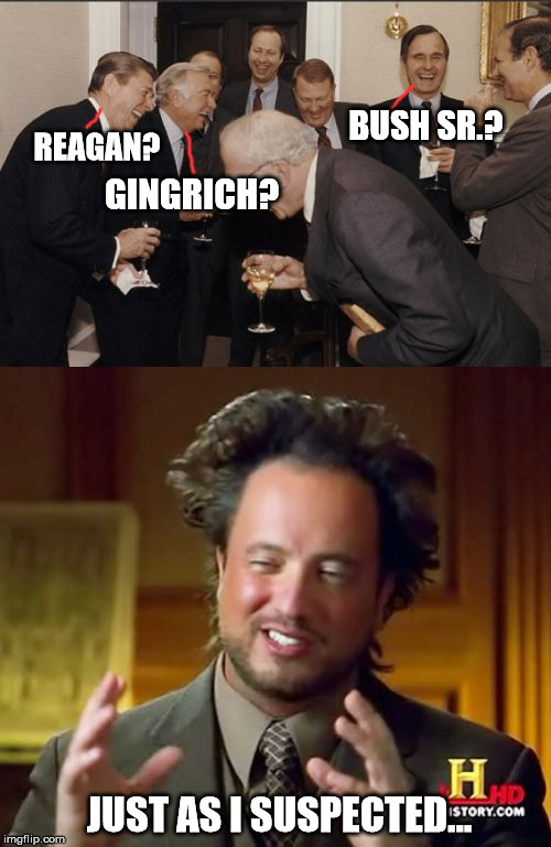 RNC 1984? | REAGAN? BUSH SR.? GINGRICH? JUST AS I SUSPECTED... | image tagged in conspiracy,republicans,ancient aliens,ronald reagan,funny | made w/ Imgflip meme maker
