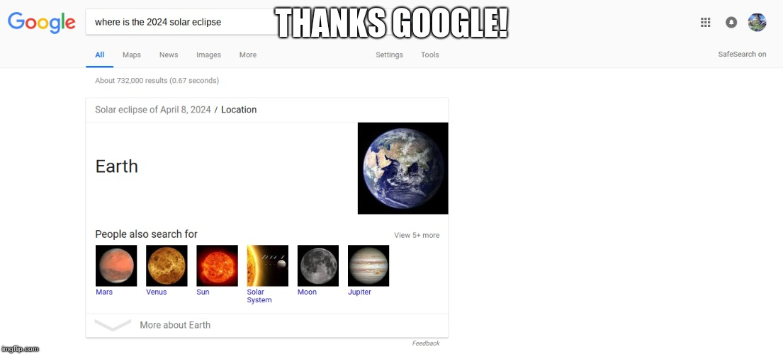THANKS GOOGLE! | image tagged in funny,softwaregore,google | made w/ Imgflip meme maker