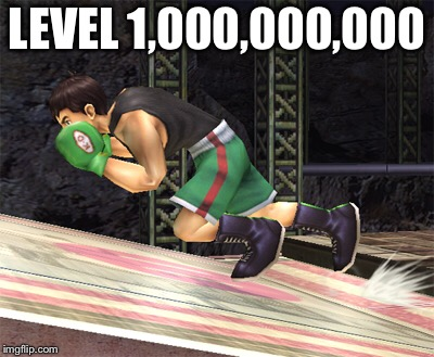 LEVEL 1,000,000,000 | made w/ Imgflip meme maker