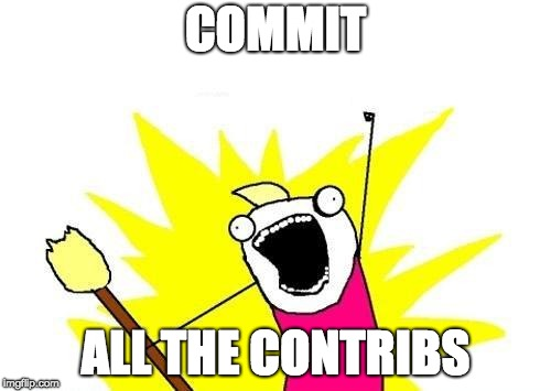 Commit all the Contribs | COMMIT ALL THE CONTRIBS | image tagged in memes,x all the y,git,drupal,composer | made w/ Imgflip meme maker