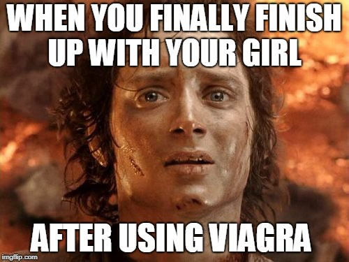 Its Finally Over | WHEN YOU FINALLY FINISH UP WITH YOUR GIRL AFTER USING VIAGRA | image tagged in memes,its finally over | made w/ Imgflip meme maker