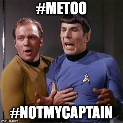 Highly Illogical Harassment  | #METOO #NOTMYCAPTAIN | image tagged in star trek inappropriate touching,nsfw | made w/ Imgflip meme maker