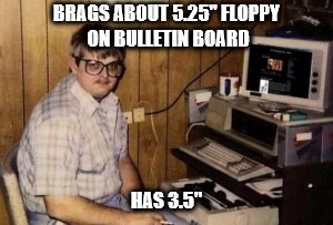 "Small floppy | BRAGS ABOUT 5.25"" FLOPPY ON BULLETIN BOARD HAS 3.5"" 