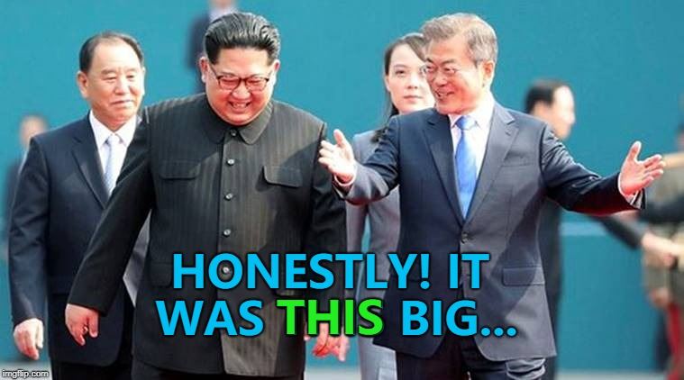 He's fishing for compliments... :) | HONESTLY! IT WAS THIS BIG... THIS | image tagged in memes,north korea,fishing | made w/ Imgflip meme maker