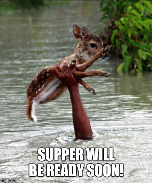 SUPPER WILL BE READY SOON! | made w/ Imgflip meme maker
