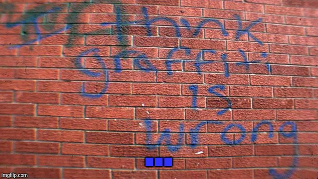 ... | image tagged in memes,wtf,graffiti,you don't say | made w/ Imgflip meme maker