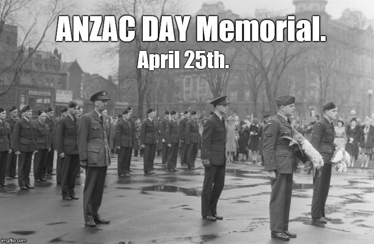 Anzac Day in Australia and New Zealand commemorates all who served & died in all wars, conflicts, & peacekeeping operations.   | ANZAC DAY Memorial. April 25th. | image tagged in anzac day,australia,new zealand,commoration,war's somber price,douglie | made w/ Imgflip meme maker