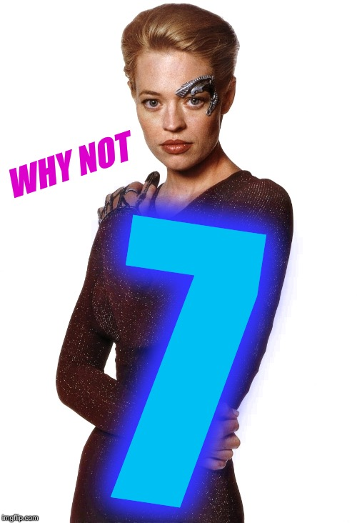 WHY NOT 7 | made w/ Imgflip meme maker