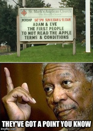 THEY'VE GOT A POINT YOU KNOW | image tagged in apple,morgan freeman | made w/ Imgflip meme maker