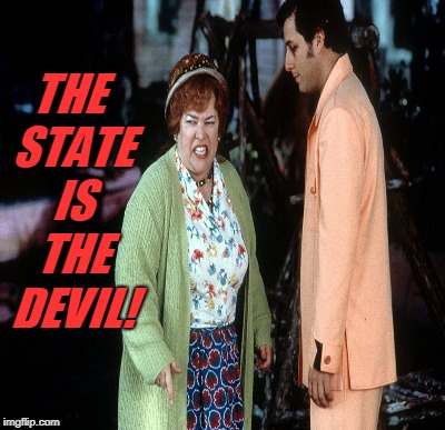 THE STATE IS THE DEVIL! | made w/ Imgflip meme maker