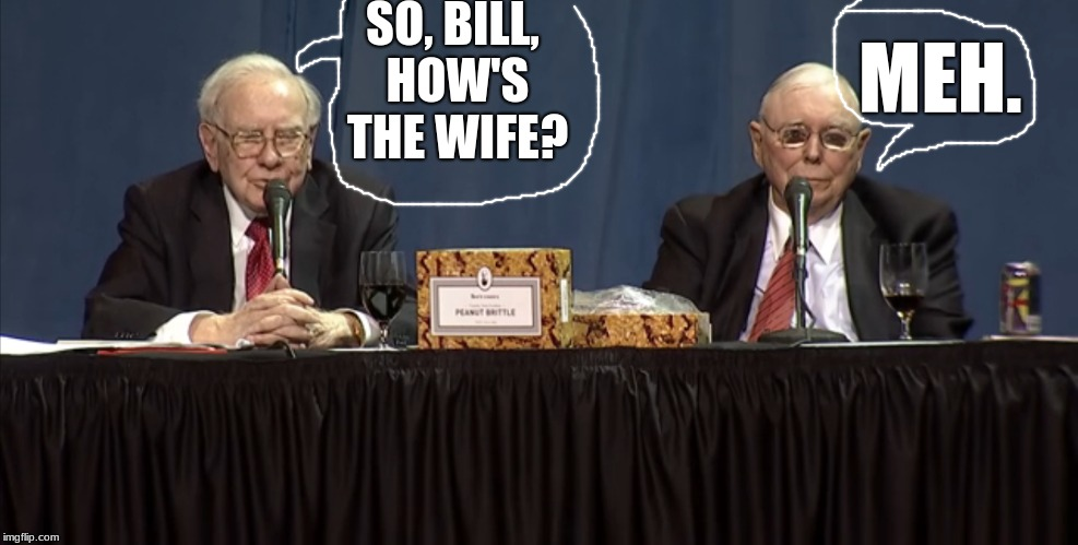 I CAN'T EVEN | SO, BILL, HOW'S THE WIFE? MEH. | image tagged in memes,funny,weirddudessittingtogetherlookinglikemorons | made w/ Imgflip meme maker