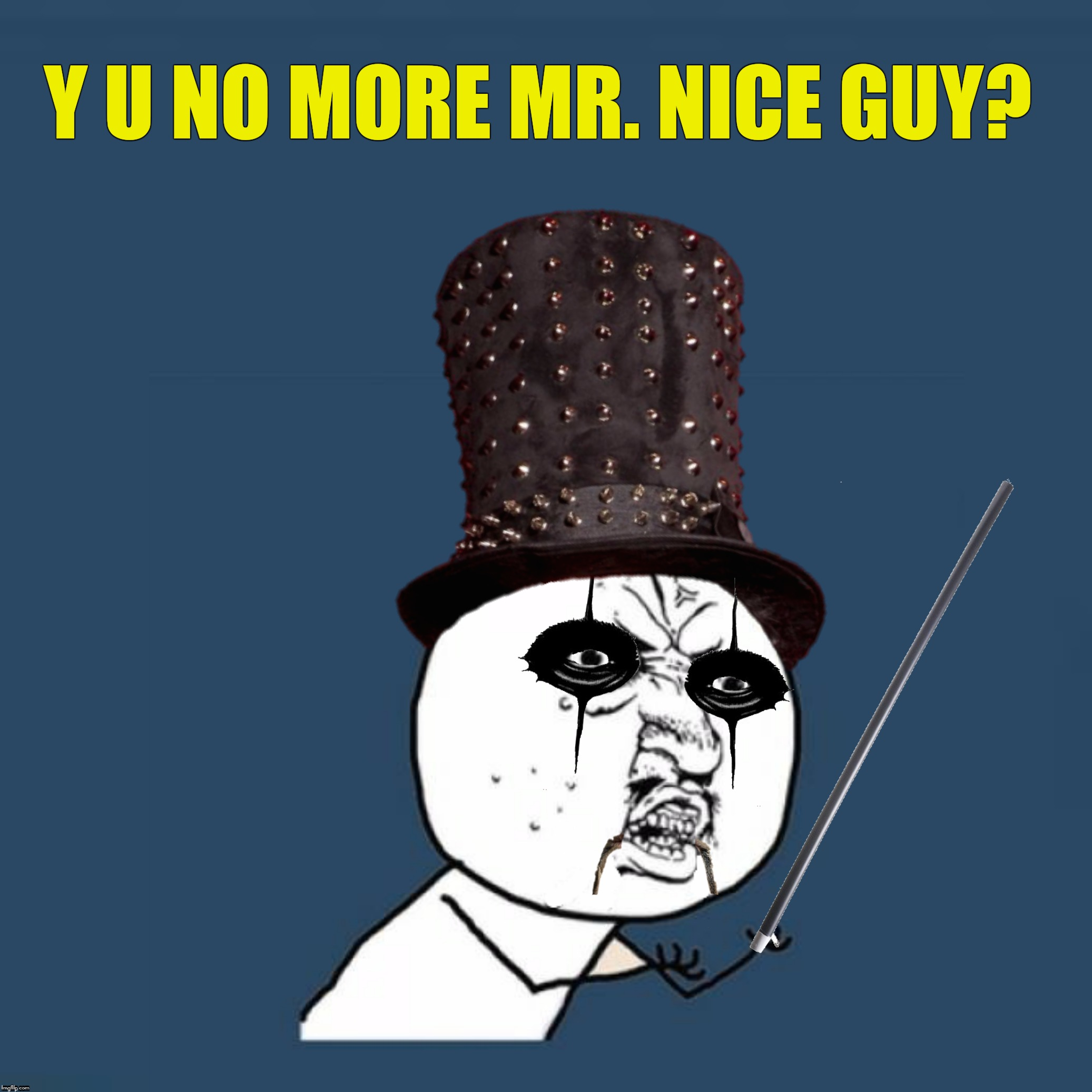 Bad Photoshop Sunday presents:  Y U no more Mr. Clean? |  Y U NO MORE MR. NICE GUY? | image tagged in bad photoshop sunday,alice cooper,y u no guy,no more mr nice guy | made w/ Imgflip meme maker