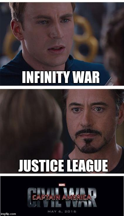 Infinity War | INFINITY WAR JUSTICE LEAGUE | image tagged in memes,marvel civil war 1,infinity war,justice league,funny,finally | made w/ Imgflip meme maker