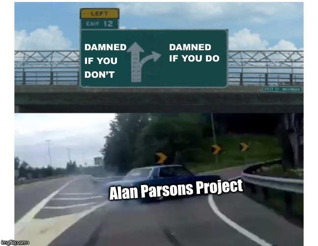 Alan Parsons Project | made w/ Imgflip meme maker