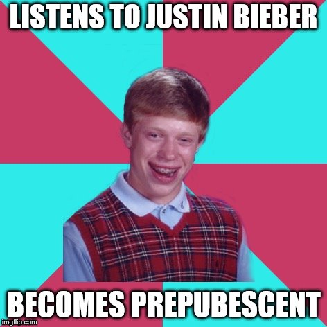 LISTENS TO JUSTIN BIEBER BECOMES PREPUBESCENT | made w/ Imgflip meme maker