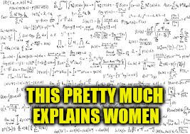 THIS PRETTY MUCH EXPLAINS WOMEN | made w/ Imgflip meme maker