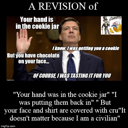 "A REVISION of | ""Your hand was in the cookie jar""""I was putting them back in"""" But your face and shirt are covered with cru""It doesn't mat 