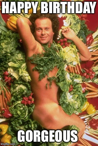 Richard Simmons | HAPPY BIRTHDAY GORGEOUS | image tagged in richard simmons | made w/ Imgflip meme maker