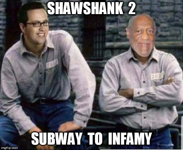 Shawshank 2: Subway to Infamy | SHAWSHANK  2 SUBWAY  TO  INFAMY | image tagged in jared from subway,jared,bill cosby,shawshank,the shawshank redemption | made w/ Imgflip meme maker