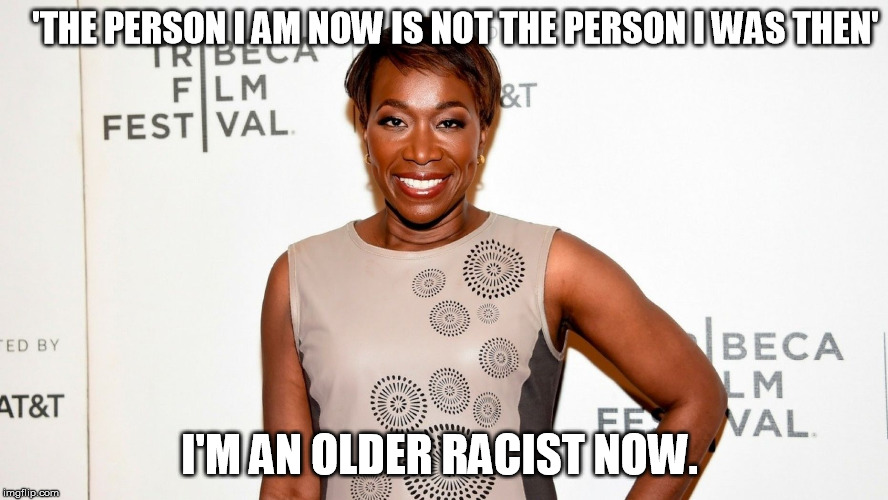 'THE PERSON I AM NOW IS NOT THE PERSON I WAS THEN' I'M AN OLDER RACIST NOW. | image tagged in liberal,libtard | made w/ Imgflip meme maker