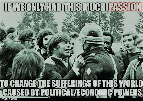 If Only.... | image tagged in passion,sufferings,political,economic,powers,change | made w/ Imgflip meme maker