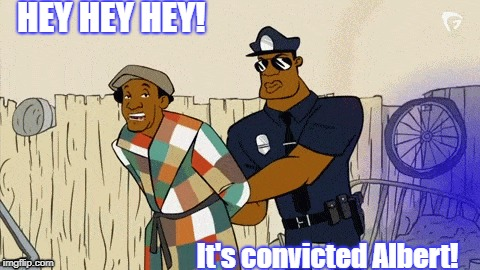 Hey Hey Hey! | HEY HEY HEY! It's convicted Albert! | image tagged in fat albert,cosby | made w/ Imgflip meme maker