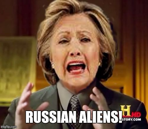 RUSSIAN ALIENS! | image tagged in alien hillary | made w/ Imgflip meme maker
