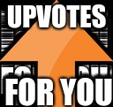 UPVOTES FOR YOU | made w/ Imgflip meme maker