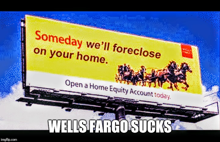 WELLS FARGO SUCKS | made w/ Imgflip meme maker