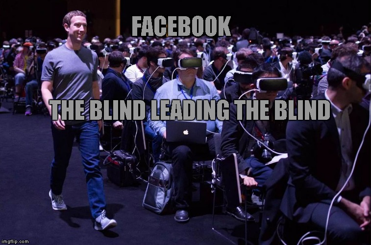 creepy smile | THE BLIND LEADING THE BLIND FACEBOOK | image tagged in memes | made w/ Imgflip meme maker
