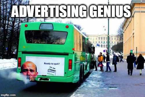 ADVERTISING GENIUS | image tagged in smoking,advertising,genius | made w/ Imgflip meme maker