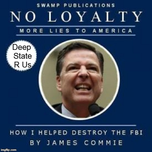 James Comey New Book Release | Deep State R Us | image tagged in vince vance,fbi,james comey,deep state,washington swamp,how i destroyed the fbi | made w/ Imgflip meme maker