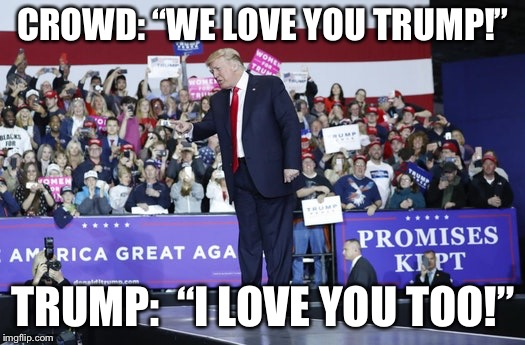 "While the left had a hate fest at the white House correspondence dinner, Trump and his supporters showed nothing but love | CROWD: ""WE LOVE YOU TRUMP!"" TRUMP:  ""I LOVE YOU TOO!"" 