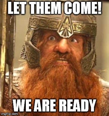 LET THEM COME! WE ARE READY | made w/ Imgflip meme maker