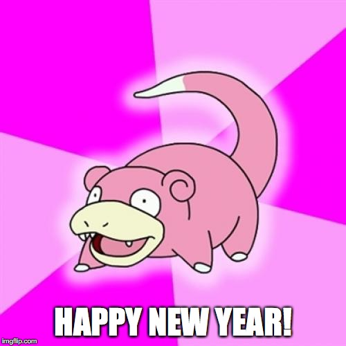 Slowpoke Meme | HAPPY NEW YEAR! | image tagged in memes,slowpoke,happy new year | made w/ Imgflip meme maker