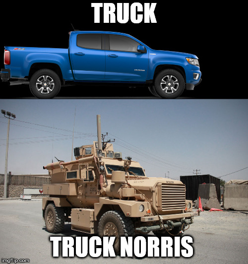 Truck Norris  | TRUCK TRUCK NORRIS | image tagged in chuck norris,truck | made w/ Imgflip meme maker