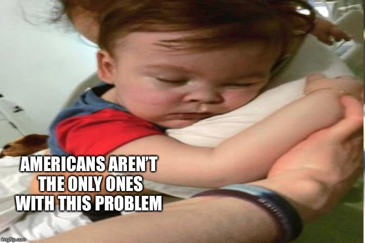 AMERICANS AREN'T THE ONLY ONES WITH THIS PROBLEM | made w/ Imgflip meme maker