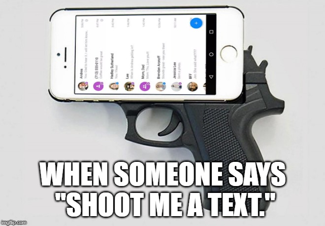 "This was inspired by a short comment conversation with giveuahint. | WHEN SOMEONE SAYS ""SHOOT ME A TEXT."" 
