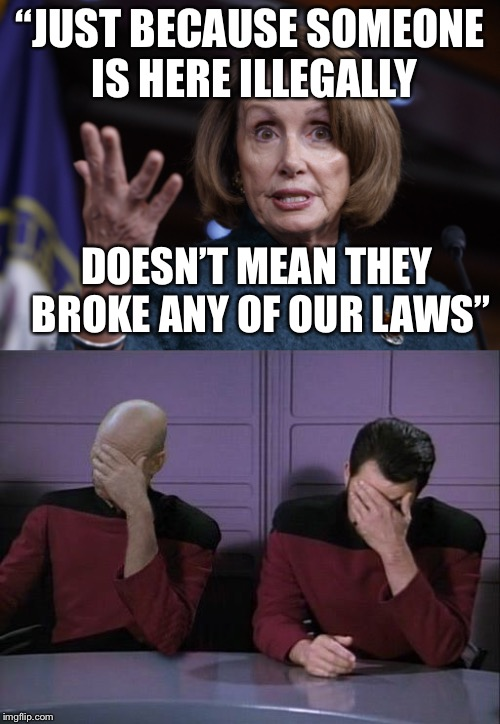 """JUST BECAUSE SOMEONE IS HERE ILLEGALLY DOESN'T MEAN THEY BROKE ANY OF OUR LAWS"" 