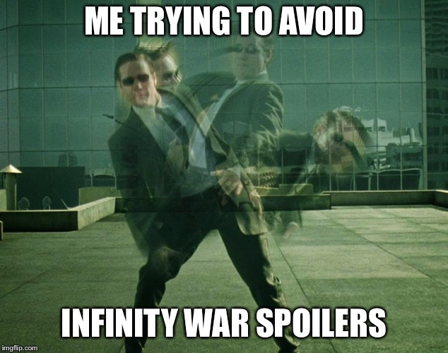 ME TRYING TO AVOID INFINITY WAR SPOILERS | image tagged in avoiding | made w/ Imgflip meme maker