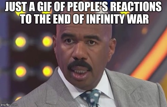 People's Reactions to the End of Infinity War | JUST A GIF OF PEOPLE'S REACTIONS TO THE END OF INFINITY WAR | image tagged in marvel,infinity war,avengers infinity war,reaction gif | made w/ Imgflip meme maker