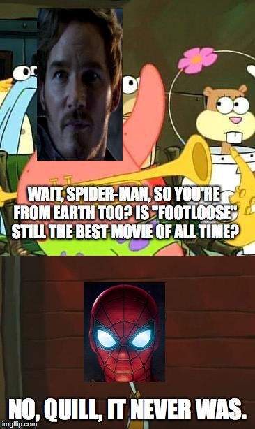 "My favorite quote from Avengers: Infinity War | WAIT, SPIDER-MAN, SO YOU'RE FROM EARTH TOO? IS ""FOOTLOOSE"" STILL THE BEST MOVIE OF ALL TIME? NO, QUILL, IT NEVER WAS. 