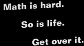 that about sums it up | image tagged in funny,life,math,hard | made w/ Imgflip meme maker