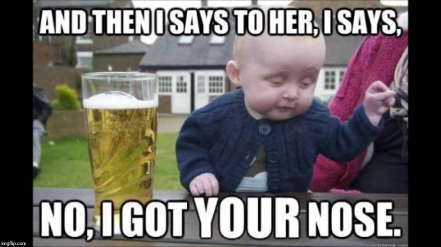 image tagged in drunk baby | made w/ Imgflip meme maker