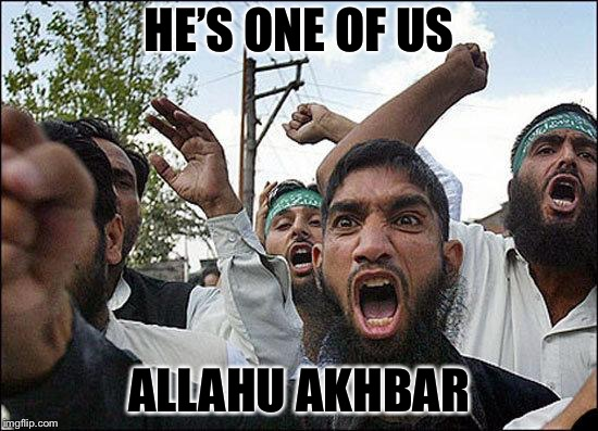 HE'S ONE OF US ALLAHU AKHBAR | made w/ Imgflip meme maker
