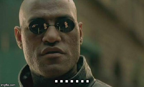 Matrix Morpheus Meme | . . . . . . . | image tagged in memes,matrix morpheus | made w/ Imgflip meme maker
