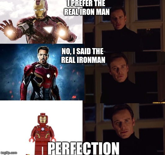 I prefer the real Ironman. | I PREFER THE REAL IRON MAN PERFECTION NO, I SAID THE REAL IRONMAN | image tagged in i prefer the real,lego,meme | made w/ Imgflip meme maker